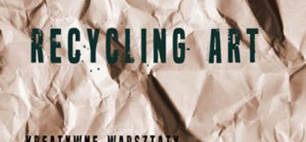 """""""Recycling Art"""" w Radogoszczy"""