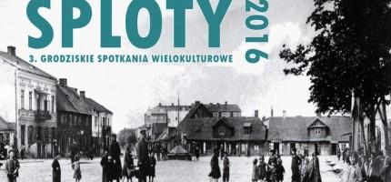 """Ruszają Grodziskie Spotkania Wielokulturowe """"Sploty"""""""