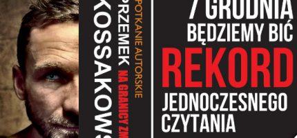 Przyjdź na wspólne bicie rekordu z Przemkiem Kossakowskim